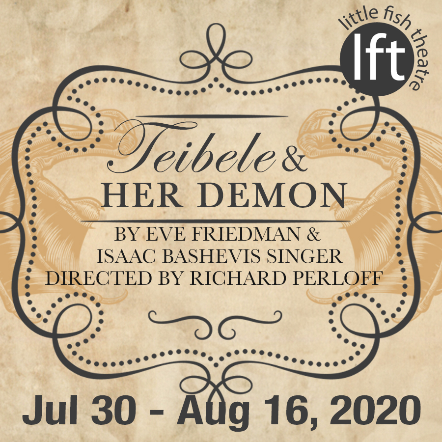 Teibele and Her Demon at Little Fish Theatre